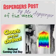 Mr.Aspergers on happy coming out day 2012