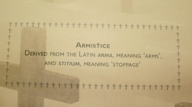 Armistice: Latin Arma, meaning Arms; Stitium, meaning Stoppage.