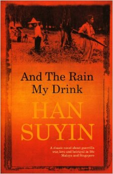 "Han Suyin's book ""And The Rain My Drink"" reflected human suffering during the Malayan Emergency."